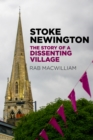 Stoke Newington : The Story of a Dissenting Village - Book