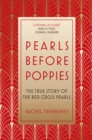 Pearls Before Poppies: The True Story of the Red Cross Pearls - Book