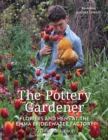 The Pottery Gardener : Flowers and Hens at the Emma Bridgewater Factory - Book