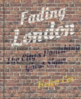 Fading London : The City's Vanishing Ghost Signs - Book