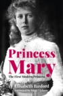 Princess Mary : The First Modern Princess - Book
