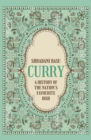 Curry : The Story of Britain's Favourite Dish - Book
