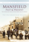 Mansfield Past and Present : The Changing Face of the Town and its People - Book