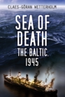 Sea of Death : The Baltic, 1945 - Book