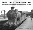 Scottish Steam 1948-1966 : The Railway Photographs of Andrew Grant Forsyth - Book
