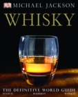 Whisky : The Definitive World Guide to Scotch, Bourbon and Whiskey - Book