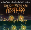 The Chickens Are Restless : A Far Side Collection - Book
