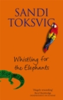 Whistling For The Elephants - Book
