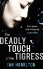The Deadly Touch Of The Tigress : 1 - Book