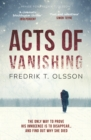 Acts of Vanishing : The gripping new Scandinavian thriller with a huge twist - eBook