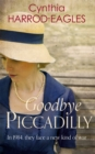 Goodbye Piccadilly : War at Home, 1914 - Book