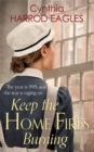 Keep the Home Fires Burning : War at Home, 1915 - Book