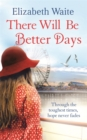 There Will be Better Days - Book