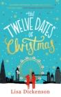 The Twelve Dates of Christmas : the gloriously festive and romantic read for Christmas 2020 - eBook