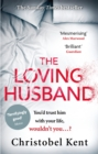 The Loving Husband : You'd trust him with your life, wouldn't you...? - eBook