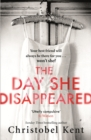 The Day She Disappeared : From the bestselling author of The Loving Husband - eBook