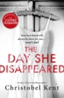 The Day She Disappeared : From the bestselling author of The Loving Husband - Book
