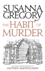 The Habit of Murder : The Twenty Third Chronicle of Matthew Bartholomew - Book