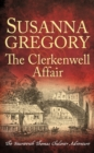 The Clerkenwell Affair : The Fourteenth Thomas Chaloner Adventure - eBook