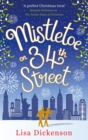 Mistletoe on 34th Street : the most heart-warming festive romance you'll read this Christmas! - eBook