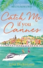 Catch Me if You Cannes : A funny, entertaining and lovely story that will be perfect summer holiday reading - Book