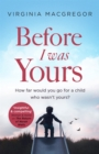 Before I Was Yours : An emotional roller coaster about love and family - Book