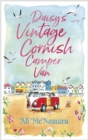 Daisy's Vintage Cornish Camper Van : Escape into a heartwarming, feelgood summer read - eBook
