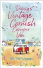 Daisy's Vintage Cornish Camper Van : Escape into a heartwarming, feelgood summer read - Book