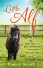 Little Alf : The true story of a pint-sized pony who found his forever home - Book