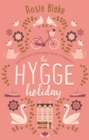 The Hygge Holiday : The warmest, funniest, cosiest romantic comedy of the year - eBook