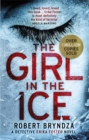 The Girl in the Ice : A gripping serial killer thriller - Book