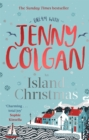An Island Christmas : Fall in love with the ultimate festive read from bestseller Jenny Colgan
