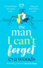 The Man I Can't Forget : Eve and Adam are meant to be, they just don't know it yet. - Book