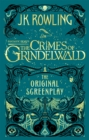 Fantastic Beasts: The Crimes of Grindelwald - The Original Screenplay - Book