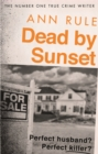 Dead By Sunset : Perfect Husband? Perfect Killer? - Book