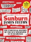 Sunburn : The unofficial history of the Sun newspaper in 99 headlines - Book