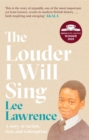 The Louder I Will Sing : A story of racism, riots and redemption - Book