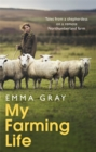 My Farming Life : Tales from a shepherdess on a remote Northumberland farm - Book