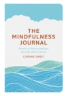 The Mindfulness Journal : Exercises to help you find peace and calm wherever you are - Book