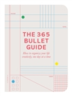 The 365 Bullet Guide : How to organize your life creatively, one day at a time - Book