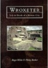 Wroxeter : Life & Death of a Roman City - Book