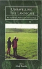 Unravelling the Landscape : An Inquisitive Approach to Archaeology - Book
