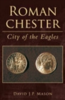 Roman Chester : City of the Eagles - Book