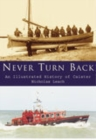 Never Turn Back : An Illustrated History of Caister Lifeboats - Book