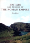 Britain and the End of the Roman Empire - Book