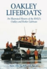 Oakley Lifeboats : An Illustrated History of the RNLI's Oakley and Rother Lifeboats - Book