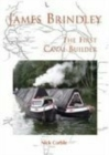 James Brindley : The First Canal Builder - Book