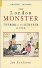 The London Monster : Terror on the Streets in 1790 - Book