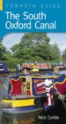 The South Oxford Canal : Towpath Guide - Book