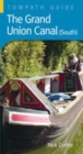 The Grand Union Canal South : Towpath Guide - Book